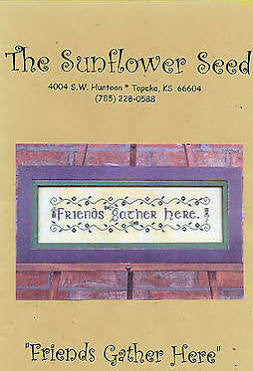Friends Gather Here - Sunflower Seed
