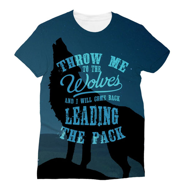 Throw Me To The Wolves Sublimation T-Shirt