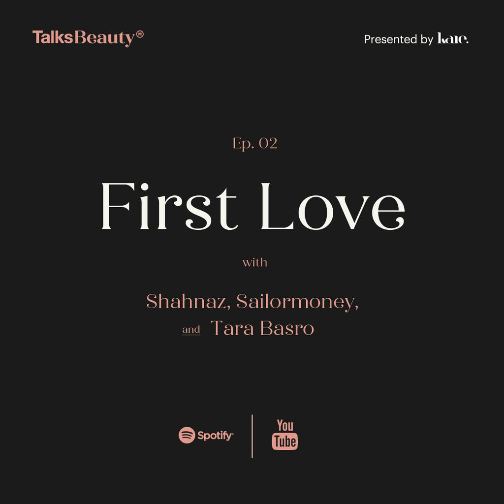 Talks Beauty Ep.2 : First Love with Tara Basro