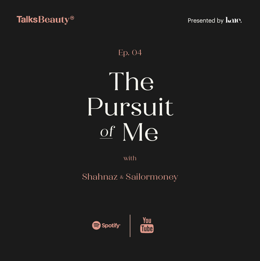 Talks Beauty Ep. 4: The Pursuit of Me