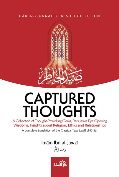 Captured Thoughts by Imam Ibn Jawzi (d. 597 AH)