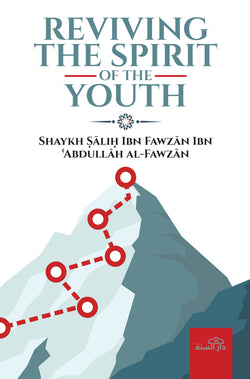Reviving the Spirit of the Youth by Shaykh Salih Al-Fawzan