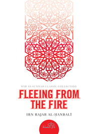 Fleeing from the Fire by Ibn Rajab al-Hanbali (d. 795H)