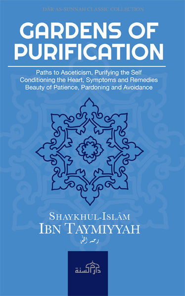 Gardens of Purification by Shaykhul-Islām Ibn Taymiyyah (d. 728H)