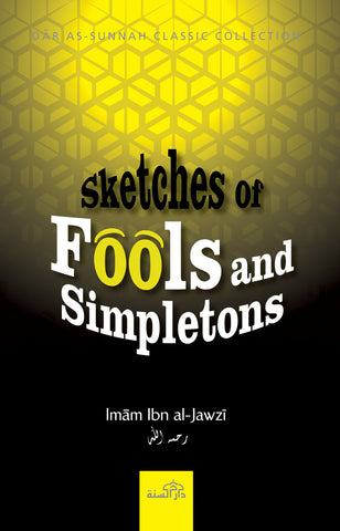 Sketches of Fools and Simpletons by Imam Ibn Jawzi