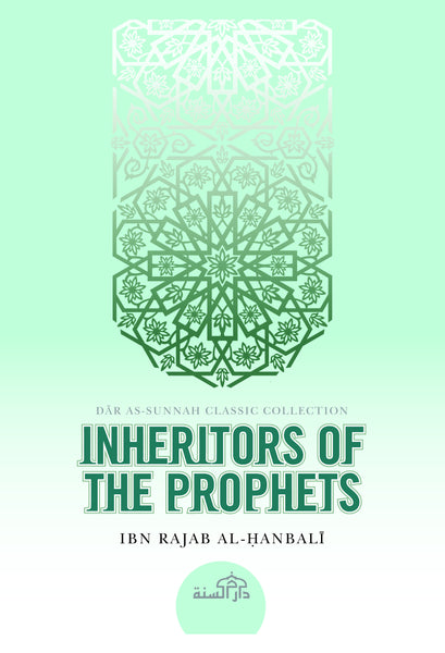 Inheritors of the Prophets by Ibn Rajab al-Hanbali (d. 795H)