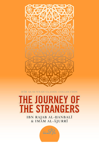 The Journey of the Strangers by Ibn Rajab al-Hanbali & Imam al-Ajurri