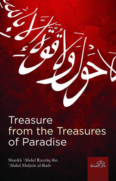 Treasure from the Treasures of Paradise by Shaykh `Abdul Razzaq ibn `Abdul Muhsin al-Badr