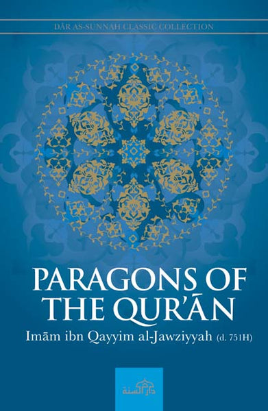 Paragons of the Qur'an by Imam ibn Qayyim al-Jawziyyah (d. 751H)