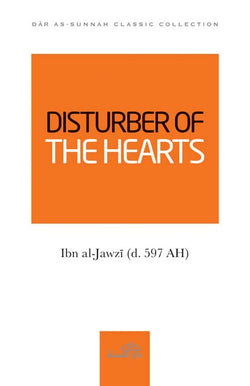 Disturber of the Hearts by Imam Ibn al-Jawzi (d. 597 AH)