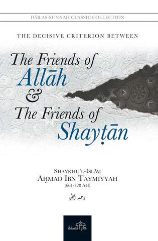 The Friends of Allah and The Friends of Shaytan by Shaykhu'l Islam Ibn Taymiyyah (d. 728H)