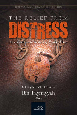 The Relief from Distress by Shaykhu'l Islam Ibn Taymiyyah (d. 728H)