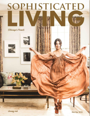 Sophisticated Living Chicago - March/April 2016 Cover Story