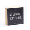 No Junior Holy Spirit