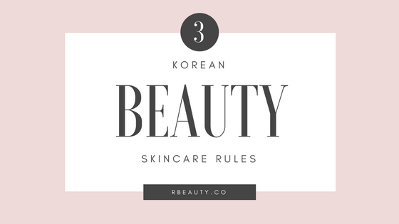 Top 3 Korean Beauty Skincare Rules