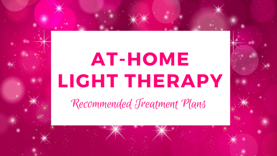 High-Powered Light Therapy- Recommended Treatment Plans: