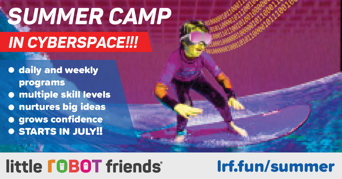 Little Robot Friends Summer Camp in Cyberspace!