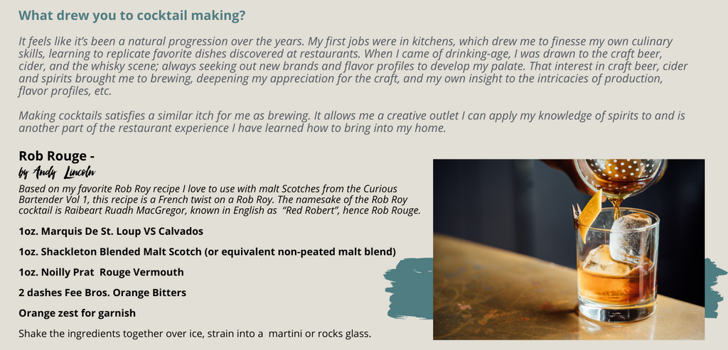 What drew you to cocktail making?  Rob Rouge Recipe