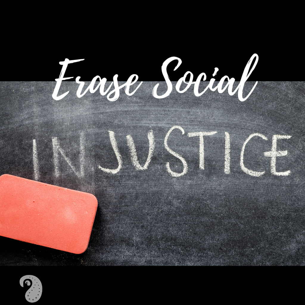 Erase Social Injustice