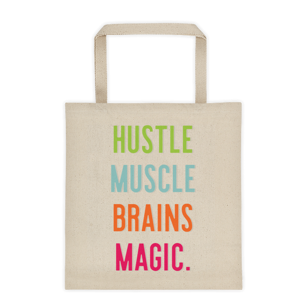 Hustle, Muscle, Brains, Magic Project Tote