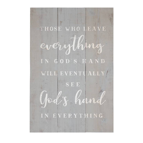 Those Who Leave everything in God's hand wood sign