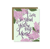 Pen & Paint - I am so glad you're my mom, Mother's Day card