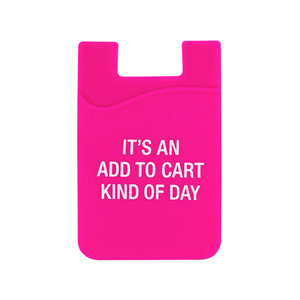About Face Designs - Add To Cart Kind Of Day Phone Pocket