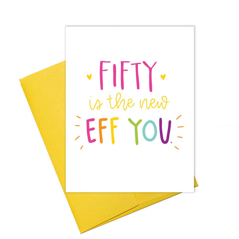 Colette Paperie - Fifty is the New Eff You Card