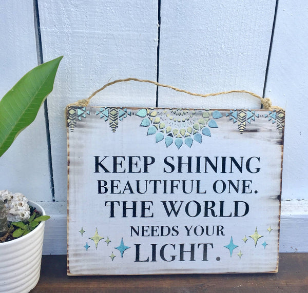 Keep Shining Beautiful One sign