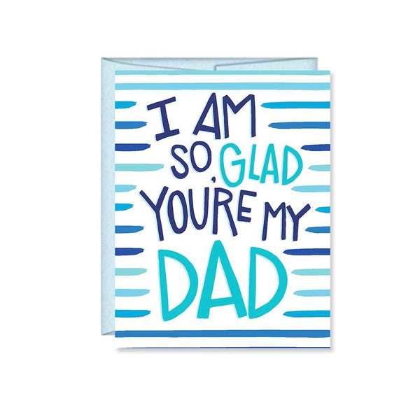 Pen & Paint - I'm So Glad You're My Dad, Father's Day Card