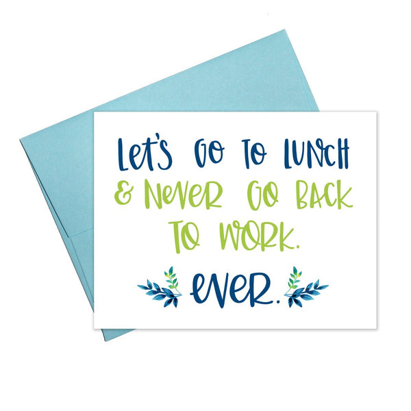 Colette Paperie - Never Go Back to Work Card