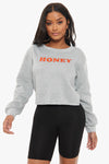 Just Like Honey Sweatshirt