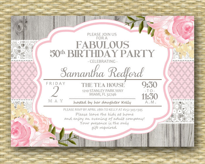 50th Birthday Invitation 50 and Fabulous Shabby Chic Rustic Lace Pink Roses Peonies Floral Birthday Invite, ANY EVENT, Any Colors