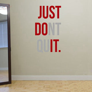 JUST DO IT - JUST DONT QUIT Wall Sticker - StrengthBand.com