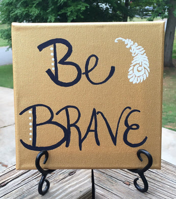 Be Brave Wall Decor - Inspirational Art