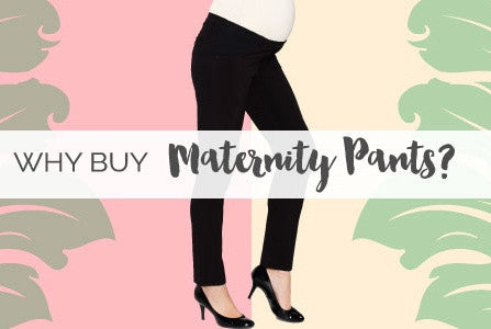 Why You MUST, Without A Doubt, Invest In Quality Maternity Pants