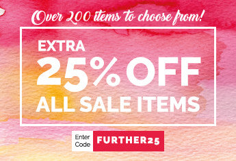 FURTHER 25% OFF SALE ITEMS WITH MORE THAN 200 ITEMS TO CHOOSE FROM