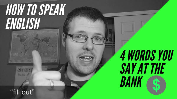 4 Words You Will Say at the Bank in American English