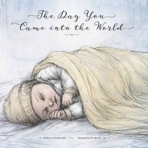 The Day You Came Into The World - Book - Three Bears Kids