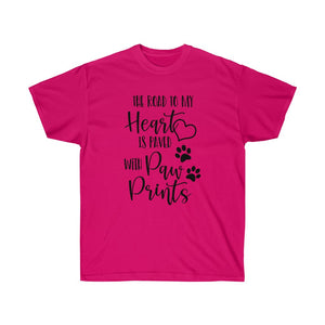 The Road To My Heart Is Paved With Paw Prints Ultra Cotton Tee - RuffRuffShop.com