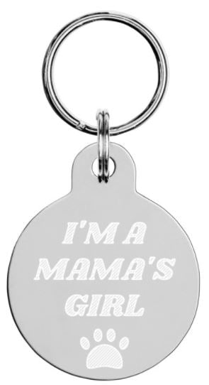 """I'M A MAMA'S GIRL"" Engraved pet ID tag - RuffRuffShop.com"