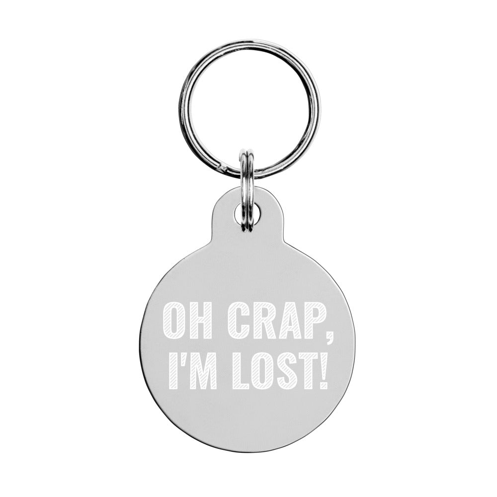 """OH CRAP, I'M LOST!"" Engraved pet ID tag - RuffRuffShop.com"