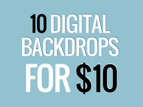 10 digital backdrops for $10