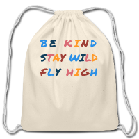 Drawstring Bag - Kind, Wild, and Fly