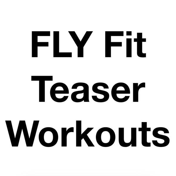 FLY Fit Teaser Workouts