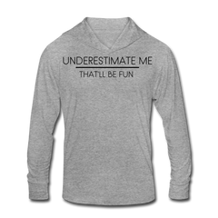 Underestimate Me Unisex Long-sleeve Hoodie - heather gray