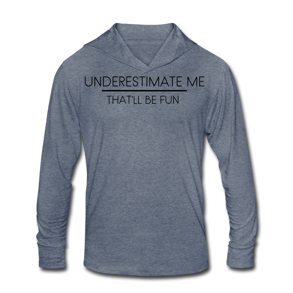 Underestimate Me Unisex Long-sleeve Hoodie - heather blue