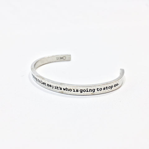 "One Plane Jane Adjustable cuff with the saying ""The Question Isn't Who's Going To Let Me; It's Who's Going To Stop Me."
