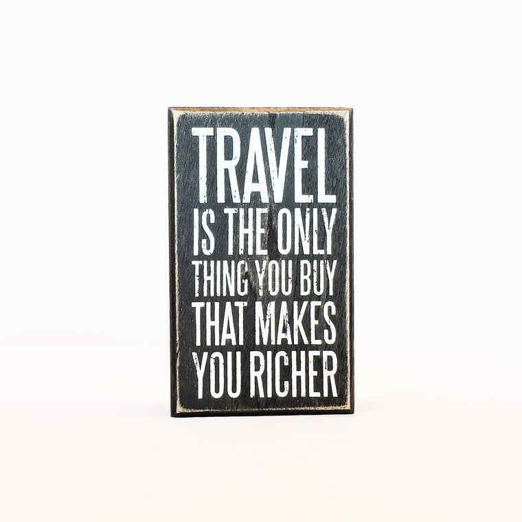 Travel Makes You Richer Box Sign