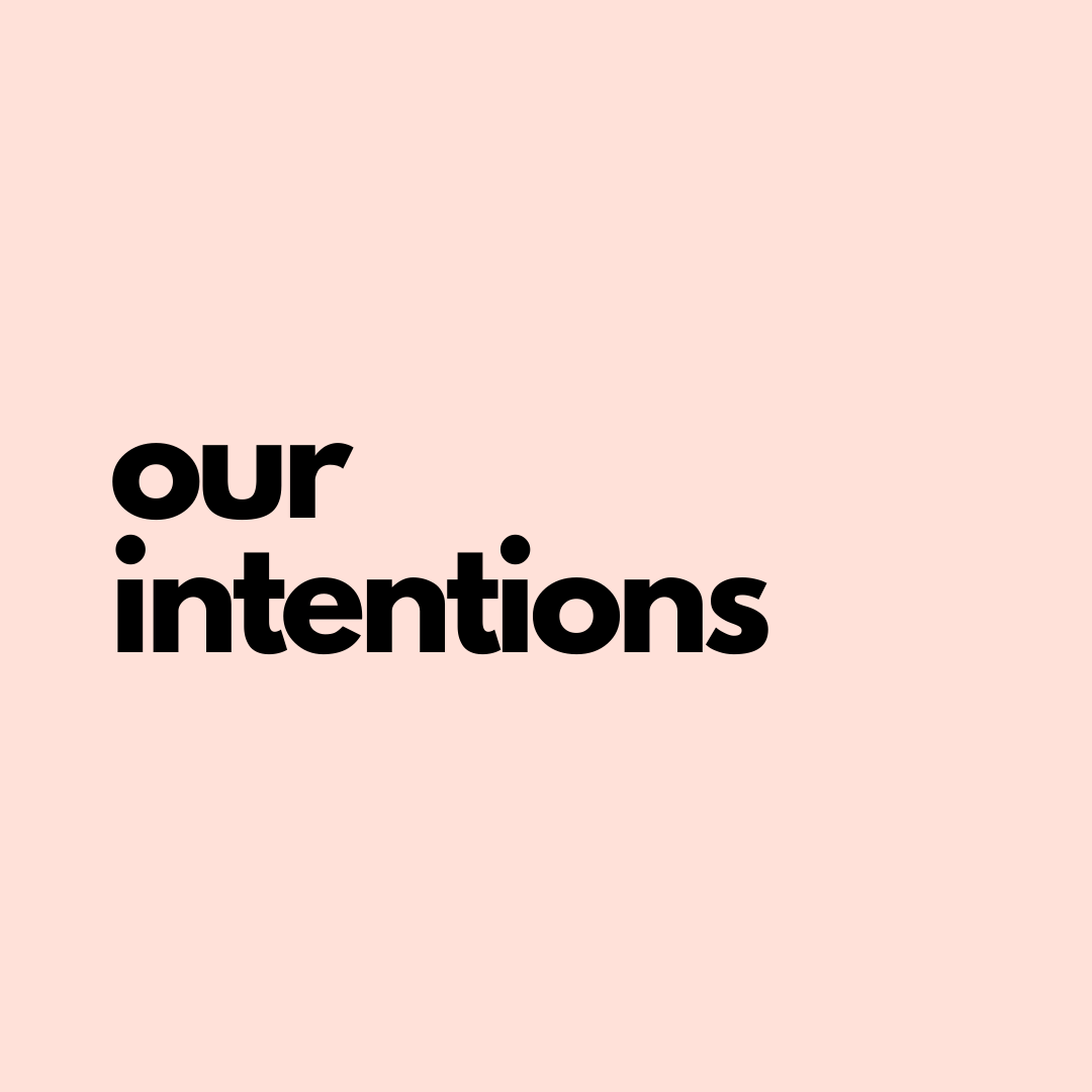 Our Intentions